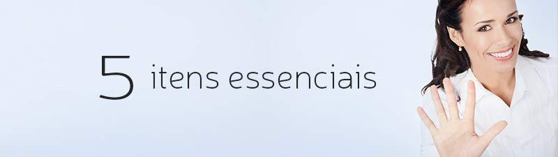 5 itens essenciais